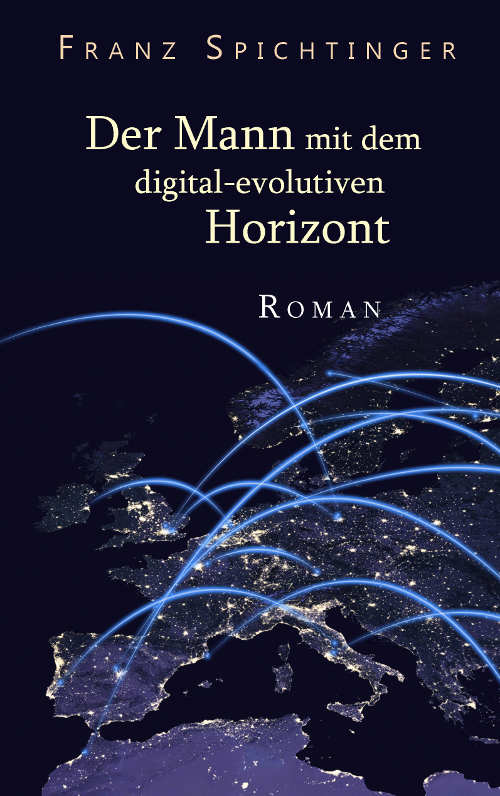 Spichtinger Der Mann mit dem digital-evolutiven Horizont Cover